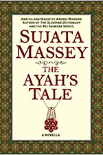 The Ayah's Tale by Sujata Massey
